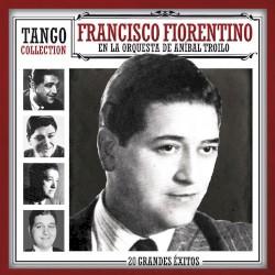 Orquesta: Anibal Troilo / Cantor: Francisco Fiorentino - Yo Soy El Tango