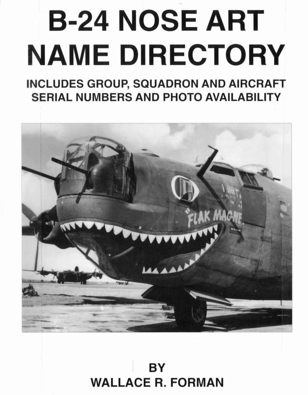 B-24 nose art name directory by Wallace R. Forman