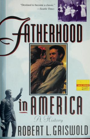 Cover of: Fatherhood in America   Robert L. Griswold
