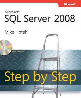 Microsoft SQL Server 2008 step by step by Mike Hotek