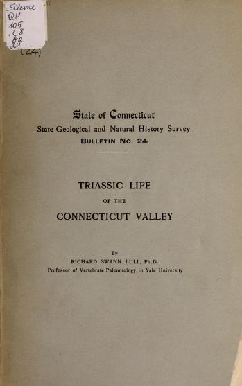Triassic life of the Connecticut Valley by Richard Swann Lull